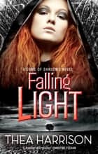 Falling Light - Number 2 in series ebook by Thea Harrison