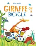 Giraffe on a Bicycle ebook by Julia Woolf