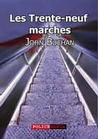 Les Trente-Neuf Marches ebook by John Buchan, GILBERT TEROL