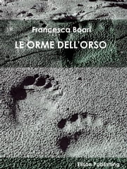 Le orme dell'orso ebook by Francesca Boari