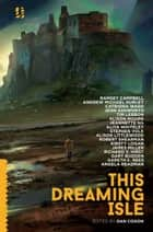 This Dreaming Isle ebook by Dan Coxon, Ramsey Campbell, Andrew Michael Hurley