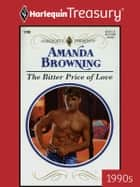 The Bitter Price of Love ebook by Amanda Browning