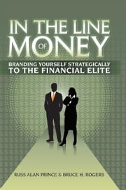 In The Line of Money ebook by Russ Alan Prince & Bruce H. Rogers