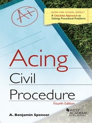 Acing Civil Procedure, 4th ebook by Adam Spencer