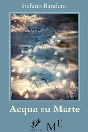 Acqua su Marte ebook by Stefano Bandera