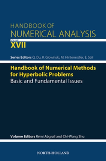 Handbook of Numerical Methods for Hyperbolic Problems - Basic and Fundamental Issues ebook by Qiang Du,Roland Glowinski,Michael Hintermüller,Endre Süli