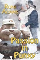 Passion in Punxy ebook by Roni  Adams