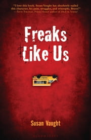 Freaks Like Us ebook by Susan Vaught