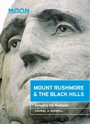 Moon Mount Rushmore & the Black Hills - Including the Badlands ebook by Laural A. Bidwell