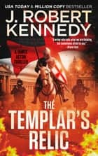 The Templar's Relic - A James Acton Thriller, Book #4 ebook by