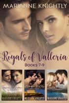 Royals of Valleria Box Set (Books 7-9) ebook by Marianne Knightly