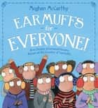 Earmuffs for Everyone! - How Chester Greenwood Became Known as the Inventor of Earmuffs (with audio recording) ebook by Meghan McCarthy, Meghan McCarthy