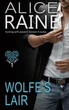 Wolfe's Lair - The Club Twist Series Book 1 ebook by Alice Raine