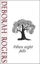 When Night Falls: A short story ebook by Deborah Rogers