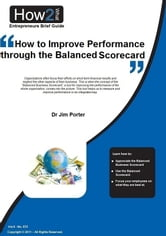 How to Improve Performance through the Balanced Scorecard ebook by Dr Jim Porter