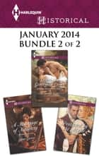 Harlequin Historical January 2014 - Bundle 2 of 2 - Secrets of a Gentleman Escort\A Marriage of Notoriety\Protected by the Major ebook by Bronwyn Scott, Diane Gaston, Anne Herries