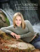 Jeff Smith's Lighting for Outdoor & Location Portrait Photography ebook by Jeff Smith