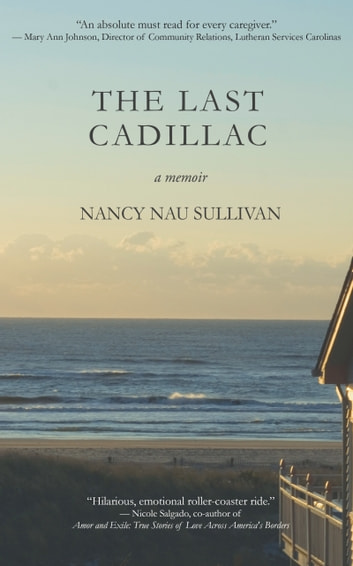 The Last Cadillac - A Memoir ebook by Nancy Nau Sullivan