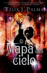 El mapa del cielo ebook by Felix Palma