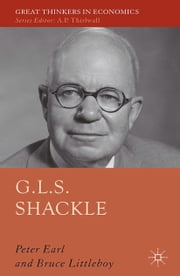 G.L.S. Shackle ebook by P. Earl,Bruce Littleboy