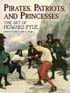 Howard Pyle's Book Of Pirates ebook by Howard Pyle