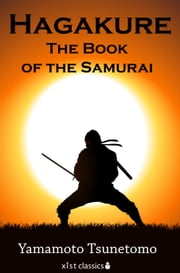 Hagakure: The Book of the Samurai ebook by Yamamoto Tsunetomo