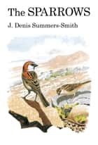 The Sparrows ebook by Denis Summers-Smith