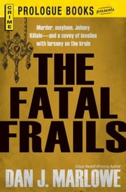 The Fatal Frails ebook by Marlowe, Dan J.