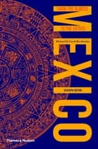 Mexico: From the Olmecs to the Aztecs ebook by Michael D. Coe, Rex Koontz