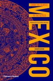 Mexico: From the Olmecs to the Aztecs ebook by Michael D. Coe,Rex Koontz
