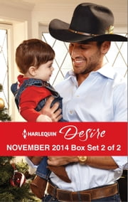 Harlequin Desire November 2014 - Box Set 2 of 2 - The Cowboy's Pride and Joy\From Enemy's Daughter to Expectant Bride\The Boss's Mistletoe Maneuvers ebook by Maureen Child,Olivia Gates,Linda Thomas-Sundstrom