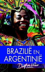 Brazilie/Argentinie ebook by Dolf de Vries