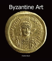 Byzantine Art ebook by Charles Bayet