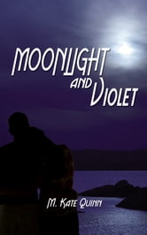 Moonlight and Violet ebook by M. Kate Quinn