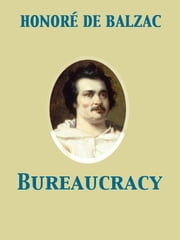 Bureaucracy ebook by Katharine Prescott Wormeley,Honoré de Balzac
