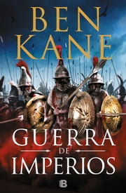 Guerra de imperios ebook by Ben Kane