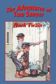 The Adventures of Tom Sawyer - With linked Table of Contents ebook by Mark Twain
