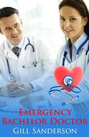 Emergency Bachelor Doctor ebook by Gill Sanderson