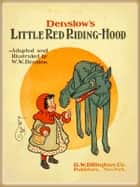 Denslow's Little Red Riding Hood : Pictures Book ebook by Denslow, W. W.