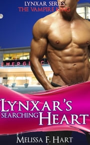 Lynxar's searching Heart (Lynxar Series - The Vampire King, Book 7) ebook by Melissa F. Hart