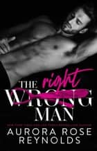 The Wrong/Right Man ebook by