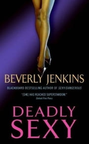 Deadly Sexy ebook by Beverly Jenkins