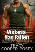 Vistaria Has Fallen ebook by Tracy Cooper-Posey