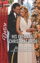 His Pregnant Christmas Bride ebook by Olivia Gates