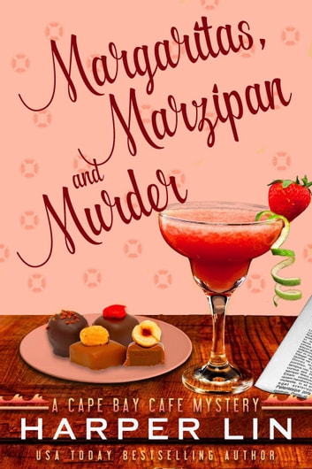 Margaritas, Marzipan, and Murder - A Cape Bay Cafe Mystery, #3 ebook by Harper Lin