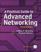 A Practical Guide to Advanced Networking ebook by Jeffrey S. Beasley,Piyasat Nilkaew