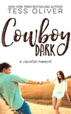 Cowboy Dark ebook by Tess Oliver