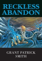Reckless Abandon ebook by Grant Patrick Smith