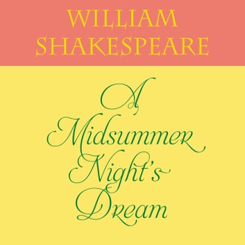 A Midsummer Night's Dream audiobook by William Shakespeare