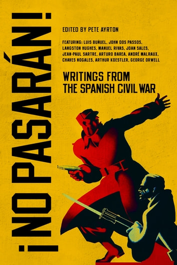 No Pasarán!: Writings from the Spanish Civil War ebook by Pete Ayrton